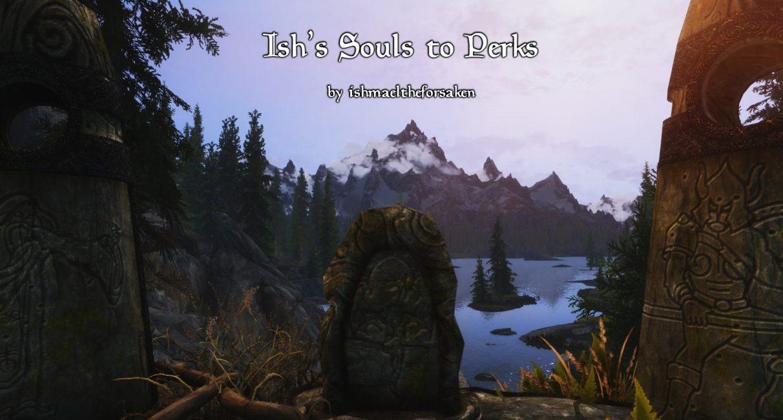 Ish's Souls to Perks