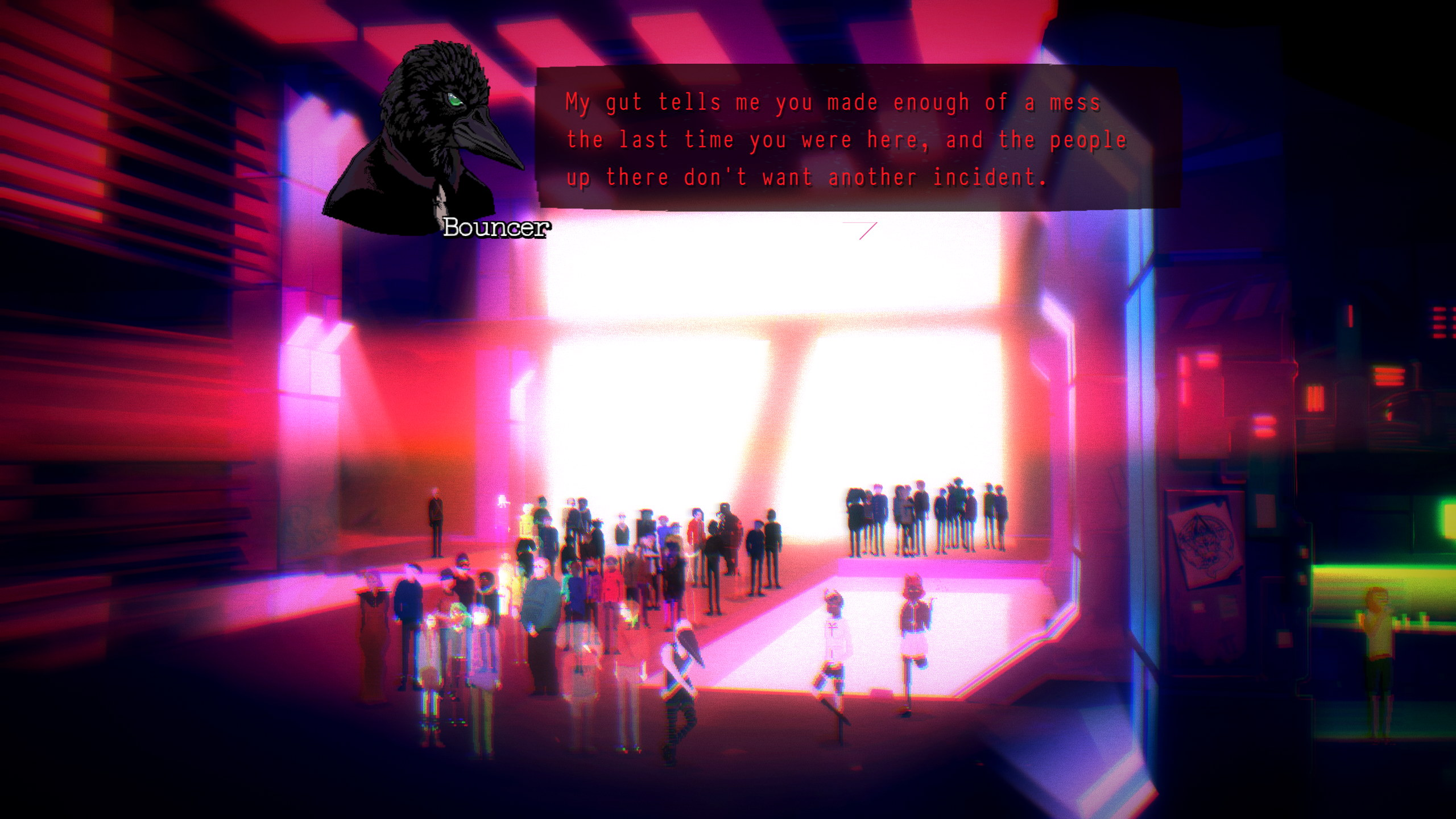 A queue outside a club in Void And Meddler. A bouncer who looks like a raven is denying the player character's entry on the basis that they made too much mess last time.