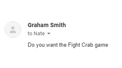 """RPS editor Graham asks Nate by email if he would like """"the Fight Crab game"""""""