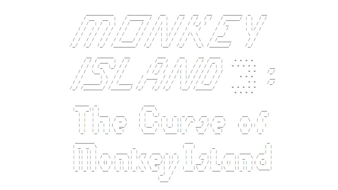 ASCII art that reads 'Monkey Island 3: The Curse Of Monkey Island